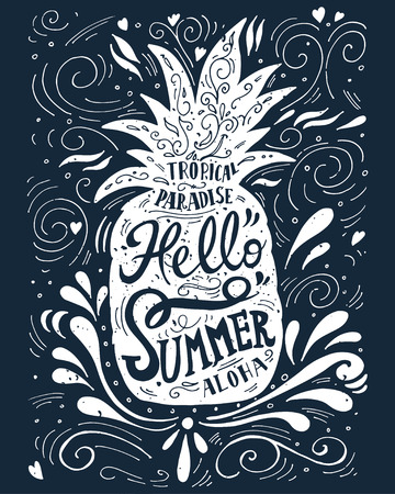 typography: Print Hello summer with a pineapple. Hand drawn lettering