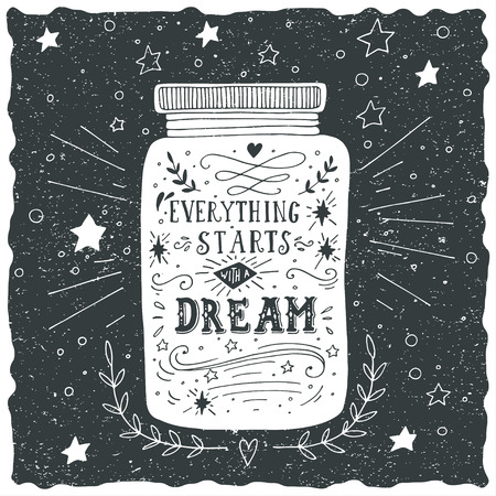black magic: Everything starts with a dream. Hand drawn quote lettering.