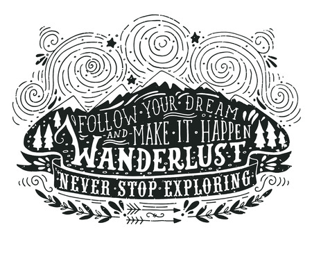 wanderlust: Hand drawn vintage label with mountains, forest and lettering. This illustration can be used as a print on T-shirts and bags.