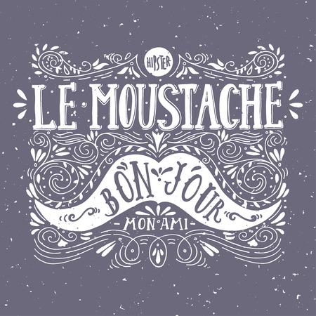 """bigote: Dibujado a mano la etiqueta de la vendimia con un bigote y la mano letras (""""bon jour"""" - un buen día """", mon ami"""" -. Mi amigo, fr). Esta ilustración se puede utilizar como una tarjeta greeeting o como una impresión en camisetas y bolsas."""