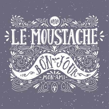 bon: Hand drawn vintage label with a moustache and hand lettering (bon jour - good day, mon ami - my friend, fr.). This illustration can be used as a greeeting card or as a print on T-shirts and bags.