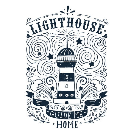 Hand drawn vintage label with a lighthouse and lettering. This illustration can be used as a print on T-shirts and bags.