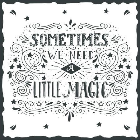 magia: A veces necesitamos un poco de magia. Dibujado a mano las letras cotización. Vectores