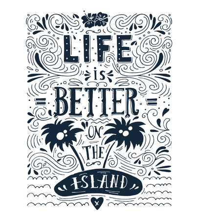 black sea: Life is better on the island. Print. Hand drawn quote lettering.