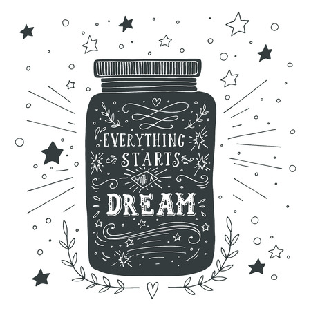 hipster: Everything starts with a dream. Hand drawn quote lettering.