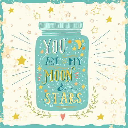 You are my moon and stars. Quote. Hand drawn vintage print with a jar and hand lettering 版權商用圖片 - 41691365
