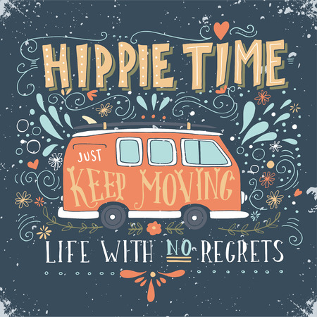 journeys: Vintage hippie time print with a mini van, decoration and lettering. Life with no regrets. This illustration can be used as a print on T-shirts and bags.