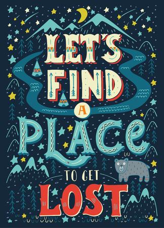 cotizacion: Vamos a encontrar un lugar para perderse. Cita colorido a mano con letras con un mapa de fondo paisaje nativo americano. Esta ilustración se puede utilizar como una impresión en camisetas y bolsas.