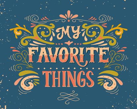 Mijn favoriete dingen. Citaat. Hand getrokken poster met belettering en florale ornamenten op grunge achtergrond.