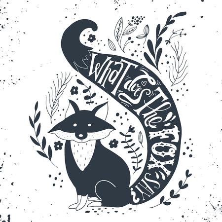 Citaat. Wat zegt de Vos? Hand getrokken vintage print met een vos en de hand belettering. Deze illustratie kan worden gebruikt als een print op T-shirts en tassen.