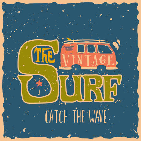 mini van: Quote. The vintage surf. Catch the wave. Vintage summer surf illustration with a mini van and 70s style hand lettering on grunge background. This illustration can be used as a print on T-shirts and bags.