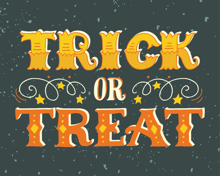 horror: Trick or treat. Halloween poster with hand lettering on grunge background.