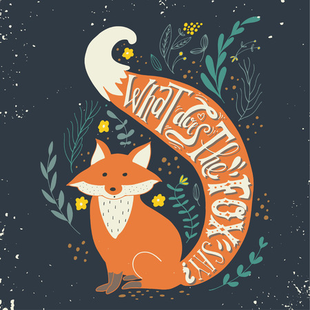 retro flower: Quote. What does the fox say? Hand drawn vintage print with a fox and hand lettering. This illustration can be used as a print on T-shirts and bags.