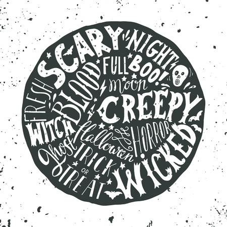 trick: Halloween hand lettering on the round background with a grunge texture. Skull, blood, stars and bats. Words: scary night, creepy, horror, wicked, witch, ghost, full moon, boo, trick or treat. Illustration