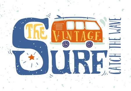seventies: Quote. The vintage surf. Catch the wave. Vintage summer surf illustration with a mini van and 70s style hand lettering on grunge background. This illustration can be used as a print on T-shirts and bags.