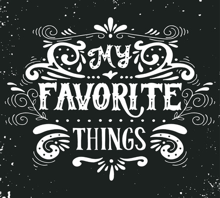 My favorite things. Quote. Hand drawn poster with lettering and floral ornaments on grunge background. 版權商用圖片 - 44494807