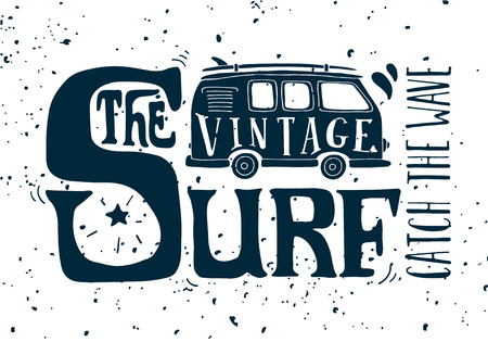Quote. The vintage surf. Catch the wave. Vintage summer surf illustration with a mini van and 70s style hand lettering on grunge background. This illustration can be used as a print on T-shirts and bags.