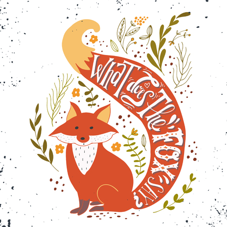 tshirt design: Quote. What does the fox say? Hand drawn vintage print with a fox and hand lettering. This illustration can be used as a print on T-shirts and bags.