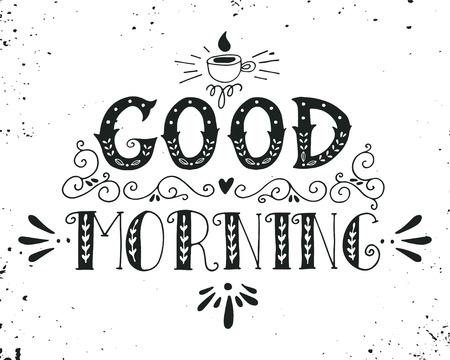 좋은 아침. 인용문. 글자 손으로 그린 포스터, 그런 지 배경에 커피와 장식의 컵.