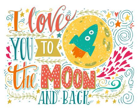 romantico: Te quiero hasta la luna y más allá. Dibujado a mano cartel con una cita romántica. Esta ilustración se puede utilizar para el día de San Valentín o la tarjeta de fecha o como una impresión en camisetas y bolsas.