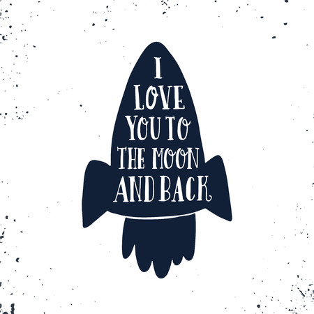 I love you to the moon and back. Hand drawn poster with a romantic quote. This illustration can be used for a Valentine's day or Save the date card or print. Imagens - 45687063