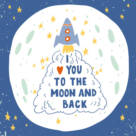 I love you to the moon and back. Hand drawn poster with a romantic quote. This illustration can be used for a Valentine's day or Save the date card or print.