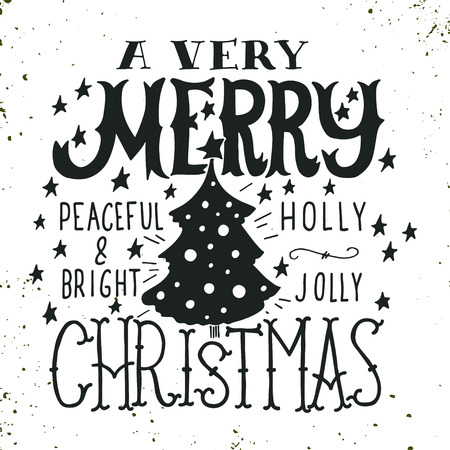 A very Merry Christmas. Peaceful and bright. Holly Jolly. Quotes. Illustration with hand lettering, Christmas tree and stars. This illustration can be used as a greeting card, poster or print. Illustration
