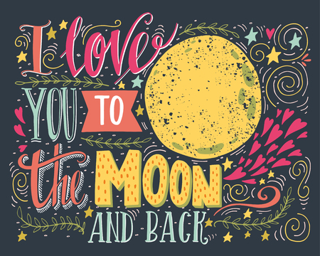 I love you to the moon and back. Hand drawn poster with a romantic quote. This illustration can be used for a Valentines day or Save the date card or as a print on t-shirts and bags. Иллюстрация