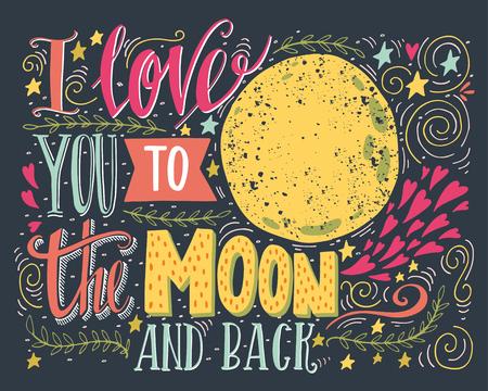 pizarron: Te quiero hasta la luna y más allá. Dibujado a mano cartel con una cita romántica. Esta ilustración se puede utilizar para el día de San Valentín o la tarjeta de fecha o como una impresión en camisetas y bolsas.