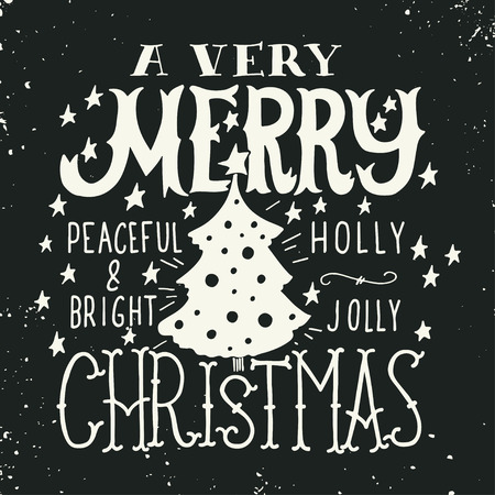 christmas wishes: A very Merry Christmas. Peaceful and bright. Holly Jolly. Quotes. Illustration with hand lettering, Christmas tree and stars. This illustration can be used as a greeting card, poster or print. Illustration