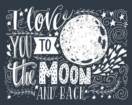 romantyczny: Kocham cię na księżyc iz powrotem. Ręcznie rysowany plakat z romantycznym cytatu. Ta ilustracja mogą być wykorzystane do Walentynki lub Zapisz kartę dat lub jako nadruk na koszulkach i torbach.