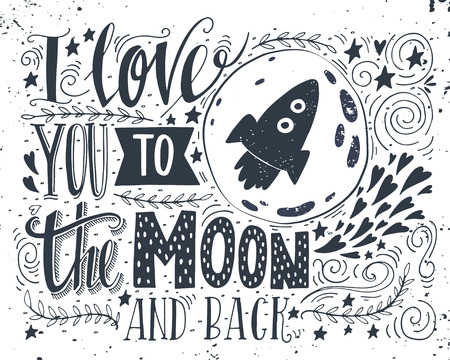 te amo: Te quiero hasta la luna y más allá. Dibujado a mano cartel con una cita romántica. Esta ilustración se puede utilizar para el día de San Valentín o la tarjeta de fecha o como una impresión en camisetas y bolsas.