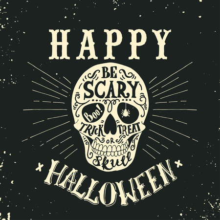Hand drawn Happy Halloween lettering with a skull. Trick or treat, be scary, boo. This illustration can be used as a greeting card, poster or print.