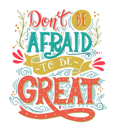moudrost: Nebojte se, aby bylo skvělé. Citát. Ručně malovaná ročník tisk s ručním písmem. Tento obrázek může být použit jako tisk na trička, tašky nebo jako plakát.