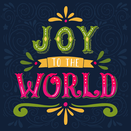 Joy to the world. Christmas retro poster with hand lettering and decoration elements. This illustration can be used as a greeting card, poster or print.