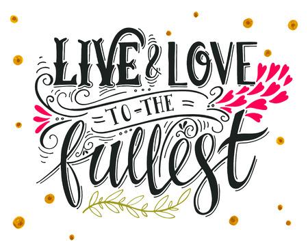 Canlı ve sonuna kadar seviyorum. Alıntı. El El yazısı ile bağbozumu baskı çizilmiş. Bu resimde t-shirt ve çantalar üzerinde bir baskı veya poster olarak kullanılabilir. Çizim