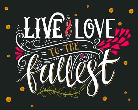 liebe: Leben und lieben in vollen Zügen. Zitat. Hand gezeichnete Weinlesedruck mit Handbeschriftung. Diese Abbildung kann als Druck auf T-Shirts und Taschen oder als Poster verwendet werden. Illustration