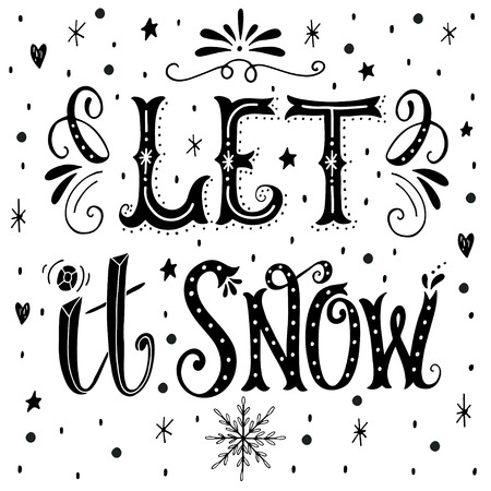 on snow: Let it snow. Christmas retro poster with hand lettering and winter decoration elements. This illustration can be used as a greeting card, poster or print.