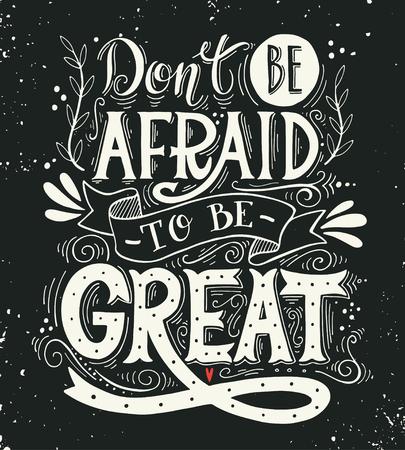 chalkboard: Ne pas avoir peur d'être grande. Citation. Tiré par la main imprimé vintage avec lettrage à la main. Cette illustration peut être utilisé comme une impression sur t-shirts et des sacs ou comme une affiche.