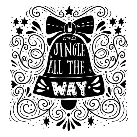 jingle: Jingle all the way. Winter holiday saying. Hand lettering on Christmas bell with decorative design elements. This illustration can be used as a greeting card, poster or print. Illustration