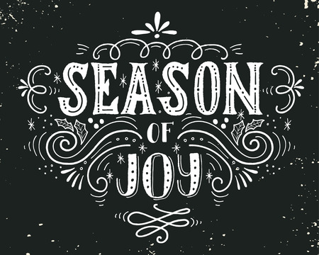 floral decoration: Season of joy. Christmas retro poster with hand lettering and decoration elements. This illustration can be used as a greeting card, poster or print. Illustration