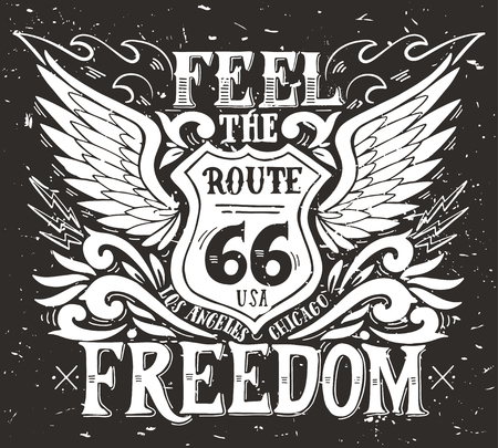 racing wings: Feel the freedom. Route 66. Hand drawn grunge vintage illustration with hand lettering. This illustration can be used as a print on t-shirts and bags, stationary or as a poster. Illustration
