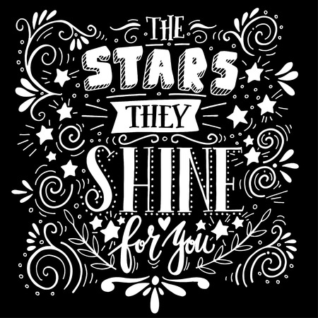 Stars they shine for you. Quote. Hand drawn vintage illustration with hand lettering. This illustration can be used as a print on t-shirts and bags or as a poster. 일러스트