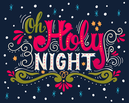holy: Oh holy night. Winter holiday saying. Christmas hand- lettering on with decorative design elements. This illustration can be used as a greeting card, poster or print.