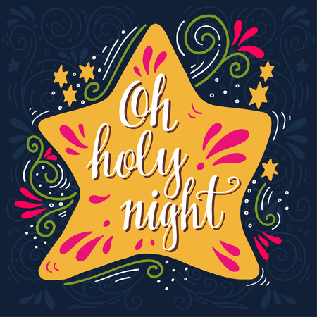 holy: Oh holy night. Winter holiday saying. Hand lettering on Christmas star with decorative design elements. This illustration can be used as a greeting card, poster or print.