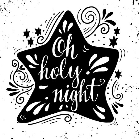 oh: Oh holy night. Winter holiday saying. Hand lettering on Christmas star with decorative design elements. This illustration can be used as a greeting card, poster or print.