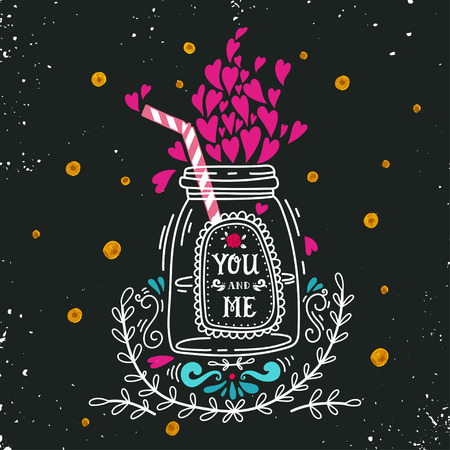 t shirt print: You and me. Hand drawn jar with hearts, straw, decoration elements and lettering. This illustration can be used as a greeting card for Valentines day or wedding or as a print or poster. Illustration