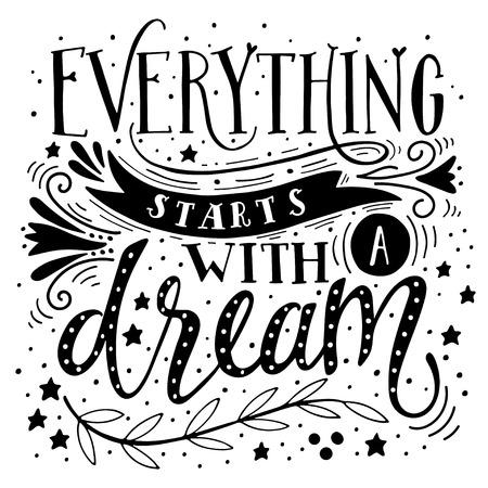 Tutto inizia con un sogno. Citazione ispiratrice. Illustrazione d'epoca disegnata a mano con scritte a mano. Questa illustrazione può essere utilizzata come stampa su t-shirt e borse, stazionarie o come poster. Vettoriali