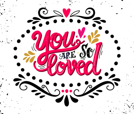 Print design: You are loved. Hand drawn vintage illustration with hand lettering. This illustration can be used as a greeting card for Valentines day or wedding or as a print or poster. Illustration