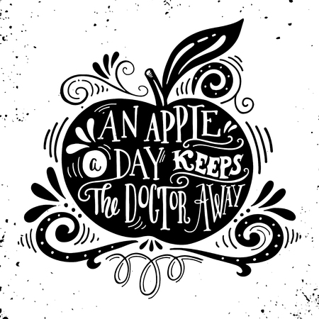 An apple a day keeps the doctor away. Motivational quote about health. Hand drawn vintage illustration with hand-lettering. This illustration can be used as a print on t-shirts and bags, stationary or as a poster.